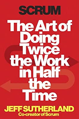 Scrum: The Art of Doing Twice the Work in Half the Time.pdf