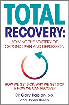 Total Recovery: Solving the Mystery of Chronic Pain and Depression.pdf