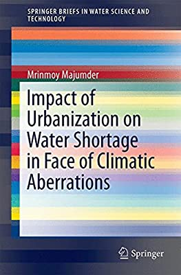 Impact of Urbanization on Water Shortage in Face of Climatic Aberrations.pdf
