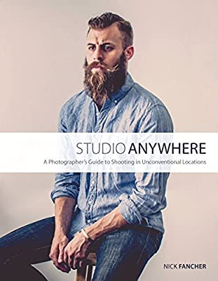 Studio Anywhere: A Photographer's Guide to Shooting in Unconventional Locations.pdf