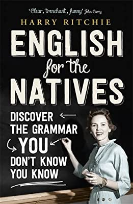 English for the Natives: Discover the Grammar You Don't Know You Know.pdf