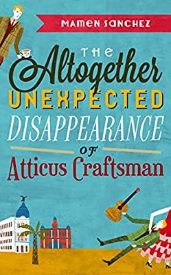 The Altogether Unexpected Disappearance of Atticus Craftsman.pdf