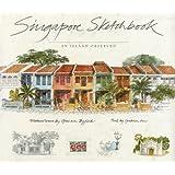 Singapore Sketchbook: An Island Observed