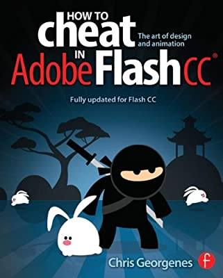 How to Cheat in Adobe Flash CC: The Art of Design and Animation.pdf