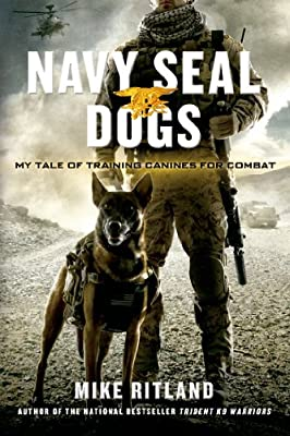 Navy Seal Dogs: My Tale of Training Canines for Combat.pdf