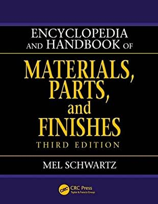 Encyclopedia and Handbook of Materials, Parts and Finishes, Third Edition.pdf