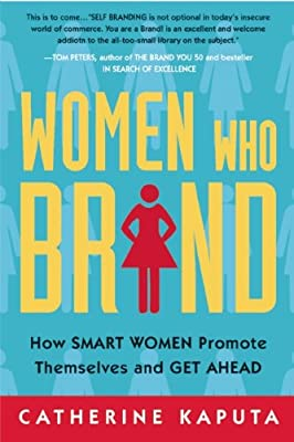 Women Who Brand: How Smart Women Promote Themselves and Get Ahead.pdf