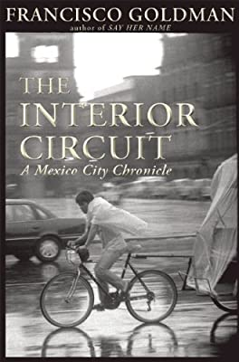The Interior Circuit: A Mexico City Chronicle.pdf