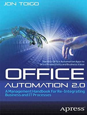 Office Automation 2.0: A Management Handbook for Re-Integrating Business and IT Processes.pdf