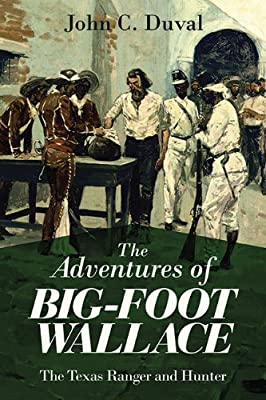 The Adventures of Big-Foot Wallace: The Texas Ranger and Hunter.pdf