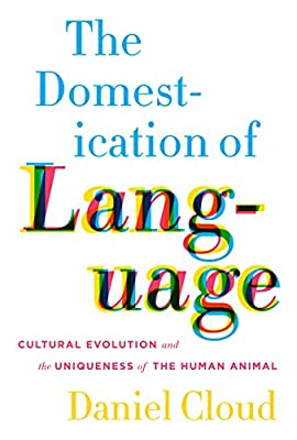 The Domestication of Language: Cultural Evolution and the Uniqueness of the Human Animal.pdf