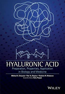 Hyaluronic Acid: Production, Properties, Application In Biology And Medicine.pdf