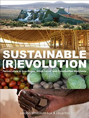 Sustainable Revolution: Permaculture in Ecovillages, Urban Farms, and Communities Worldwide.pdf