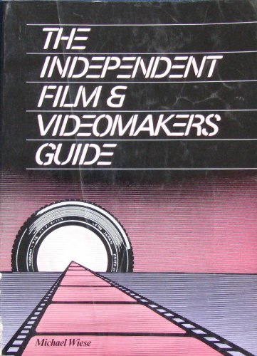 Independent Film Videomakers Guide