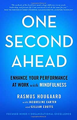 One Second Ahead: Enhance Your Performance at Work with Mindfulness.pdf