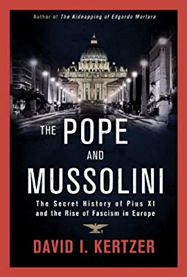 The Pope and Mussolini: The Secret History of Pius XI and the Rise of Fascism in Europe.pdf