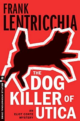 The Dog Killer of Utica: An Eliot Conte Mystery.pdf