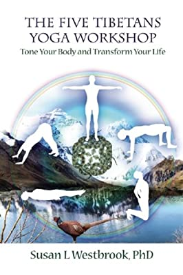 The Five Tibetans Yoga Workshop: Tone Your Body and Transform Your Life.pdf