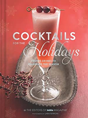 Cocktails for the Holidays: Festive Drinks to Celebrate the Season.pdf