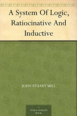 A System Of Logic, Ratiocinative And Inductive.pdf