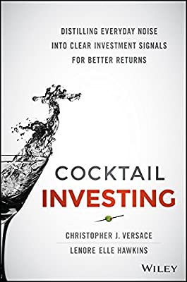 Cocktail Investing: Distilling Everyday Noise into Clear Investment Signals for Better Returns.pdf