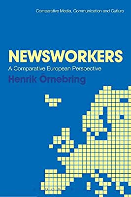 Newsworkers: A Comparative European Perspective.pdf