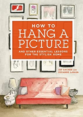 How to Hang a Picture: And Other Essential Lessons for a Stylish Home.pdf