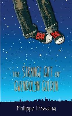 The Strange Gift of Gwendolyn Golden: A Novel.pdf