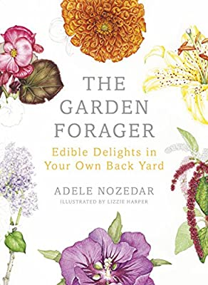 The Garden Forager: Edible Delights in Your Own Back Yard.pdf