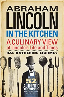Abraham Lincoln in the Kitchen: A Culinary View of Lincoln's Life and Times.pdf