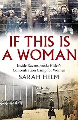 If This is A Woman: The Untold Story of Heroism and Survival Inside the Nazi's Women-Only Concentration Camp.pdf