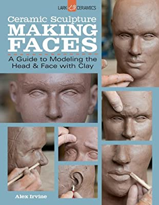 Ceramic Sculpture: Making Faces: A Guide to Modeling the Head and Face with Clay.pdf