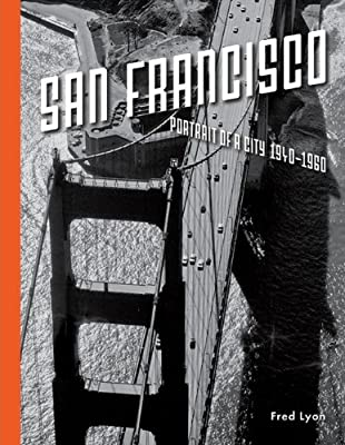 San Francisco, Portrait of a City: 1940-1960.pdf