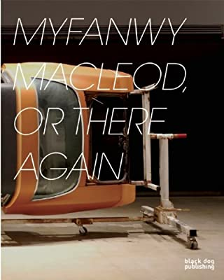 Myfanwy Macleod: Or There and Back Again.pdf