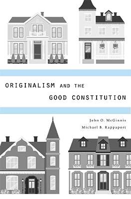 Originalism and the Good Constitution.pdf