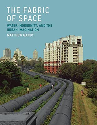 The Fabric of Space: Water, Modernity, and the Urban Imagination.pdf