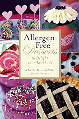 Allergen-Free Desserts to Delight Your Tastebuds: A Book for Parents and Kids.pdf