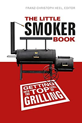 The Little Smoker Book: Getting into the Top Level of Grilling.pdf