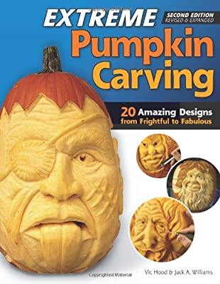 Extreme Pumpkin Carving, Second Edition Revised and Expanded: 20 Amazing Designs from Frightful to Fabulous.pdf