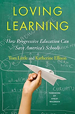 Loving Learning - How Progressive Education Can Save America's Schools.pdf