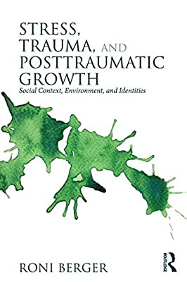 Stress, Trauma and Posttraumatic Growth: Social Context, Environment, and Identities.pdf