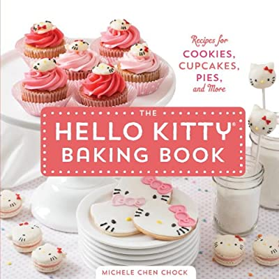 The Hello Kitty Baking Book: Recipes for Cookies, Cupcakes, and More.pdf
