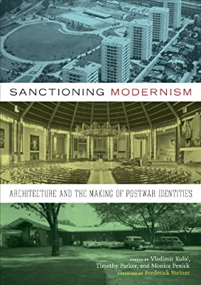 Sanctioning Modernism: Architecture and the Making of Postwar Identities.pdf