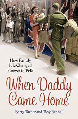 When Daddy Came Home: How Family Life Changed Forever in 1945.pdf