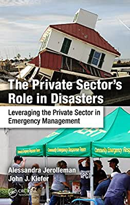 The Private Sector's Role in Disasters: Leveraging the Private Sector in Emergency Management.pdf