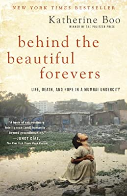 Behind the Beautiful Forevers: Life, death, and hope in a Mumbai undercity.pdf