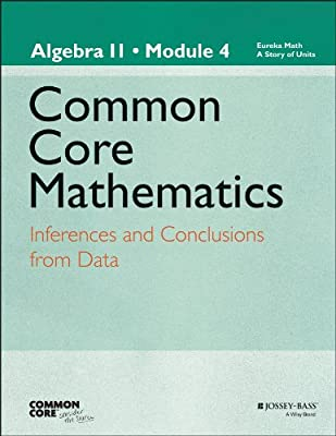 Common Core Mathematics: Algebra II Module 4: Inferences and Conclusions from Data.pdf
