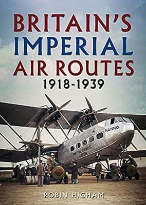 Britain's Imperial Air Routes 1918-1939.pdf