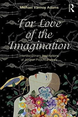 For Love of the Imagination: Interdisciplinary Applications of Jungian Psychoanalysis.pdf