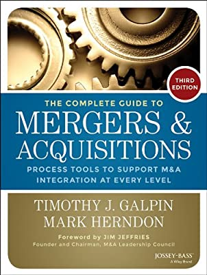 The Complete Guide to Mergers and Acquisitions: Process Tools to Support M&A Integration at Every Level.pdf